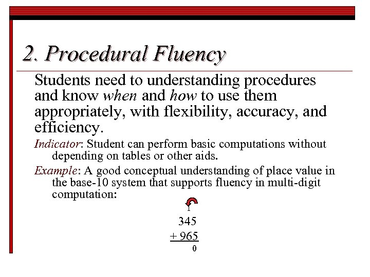 2. Procedural Fluency Students need to understanding procedures and know when and how to