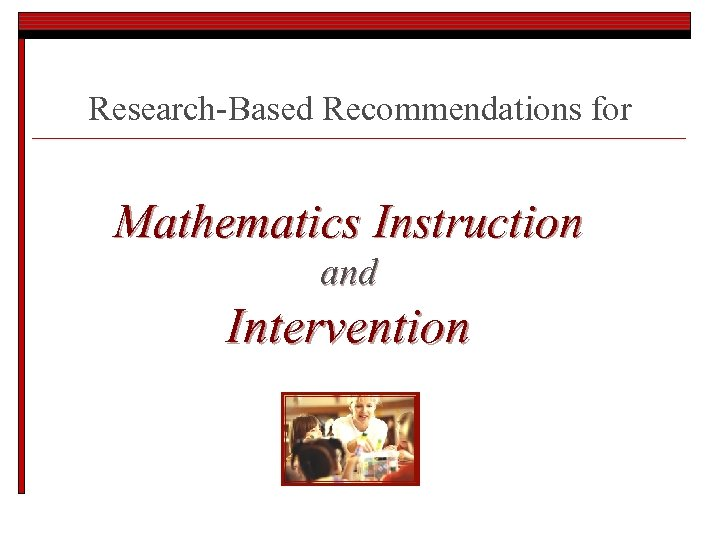 Research-Based Recommendations for Mathematics Instruction and Intervention