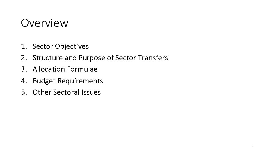 Overview 1. 2. 3. 4. 5. Sector Objectives Structure and Purpose of Sector Transfers