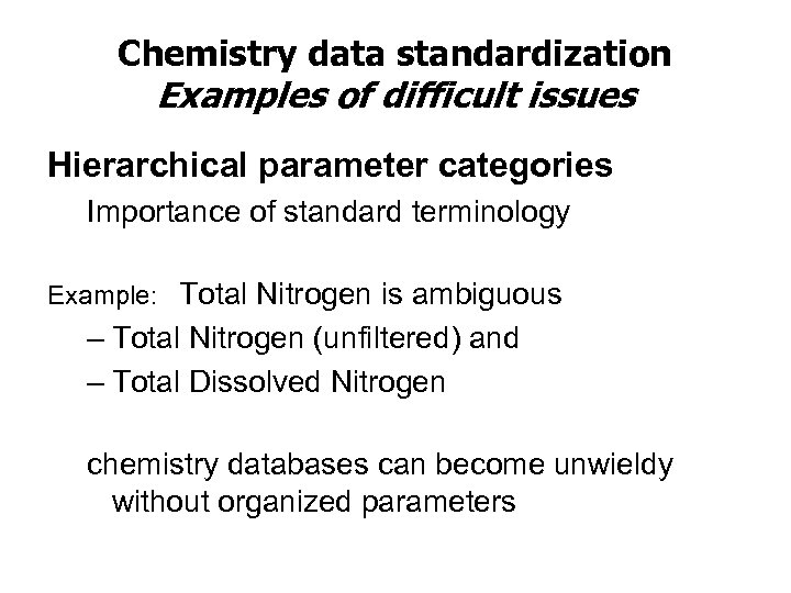 Chemistry data standardization Examples of difficult issues Hierarchical parameter categories Importance of standard terminology