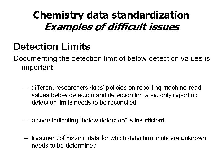 Chemistry data standardization Examples of difficult issues Detection Limits Documenting the detection limit of