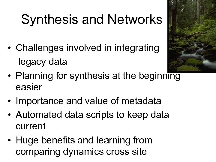 Synthesis and Networks • Challenges involved in integrating legacy data • Planning for synthesis