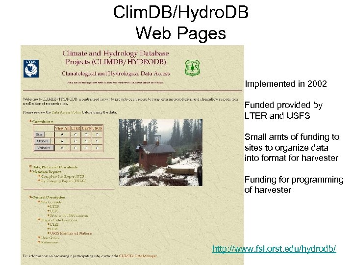Clim. DB/Hydro. DB Web Pages Implemented in 2002 Funded provided by LTER and USFS