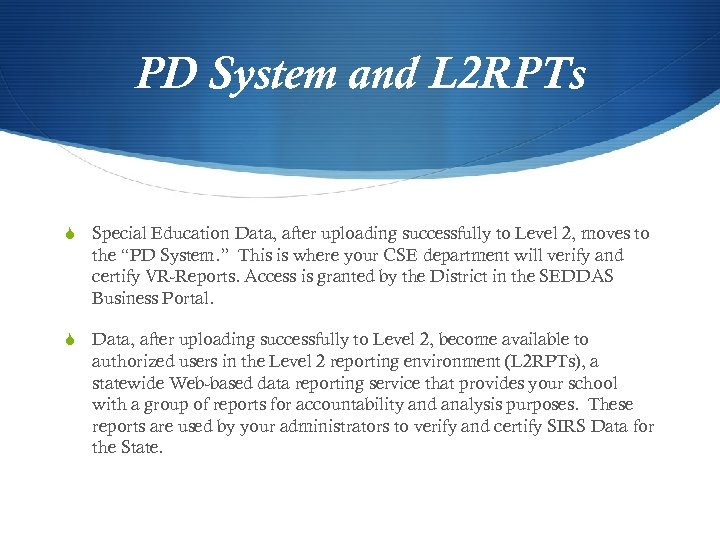 PD System and L 2 RPTs S Special Education Data, after uploading successfully to