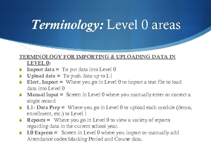 Terminology: Level 0 areas TERMINOLOGY FOR IMPORTING & UPLOADING DATA IN LEVEL 0: S