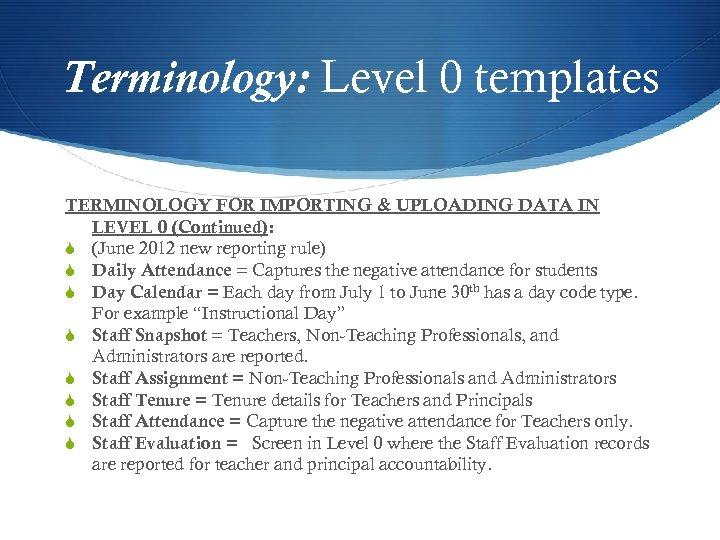 Terminology: Level 0 templates TERMINOLOGY FOR IMPORTING & UPLOADING DATA IN LEVEL 0 (Continued):