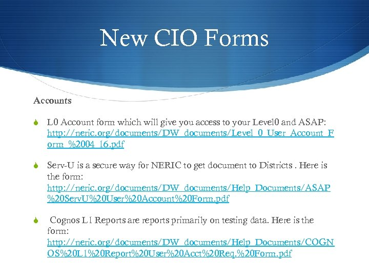 New CIO Forms Accounts S L 0 Account form which will give you access
