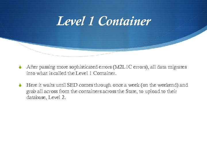Level 1 Container S After passing more sophisticated errors (M 2 L 1 C