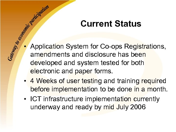 Current Status • Application System for Co-ops Registrations, amendments and disclosure has been developed