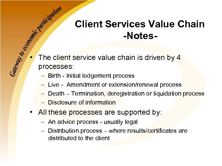 Client Services Value Chain -Notes • The client service value chain is driven by