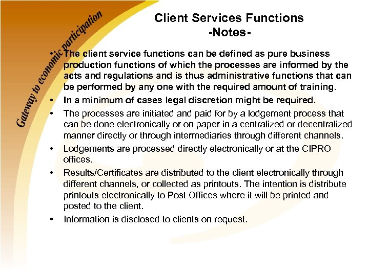 Client Services Functions -Notes • • • The client service functions can be defined