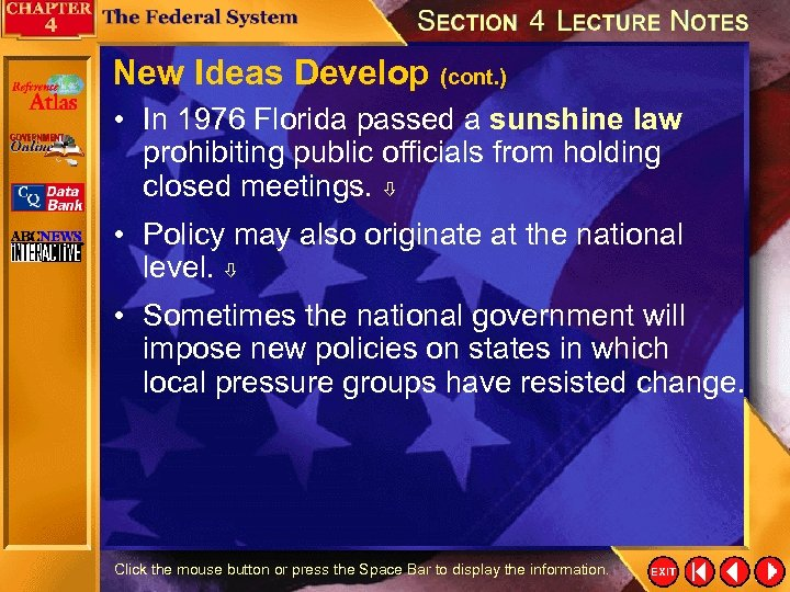 New Ideas Develop (cont. ) • In 1976 Florida passed a sunshine law prohibiting
