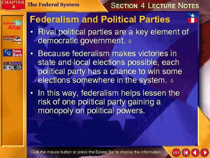 Federalism and Political Parties • Rival political parties are a key element of democratic