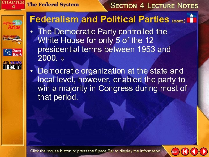 Federalism and Political Parties (cont. ) • The Democratic Party controlled the White House