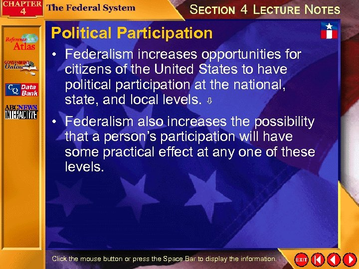 Political Participation • Federalism increases opportunities for citizens of the United States to have