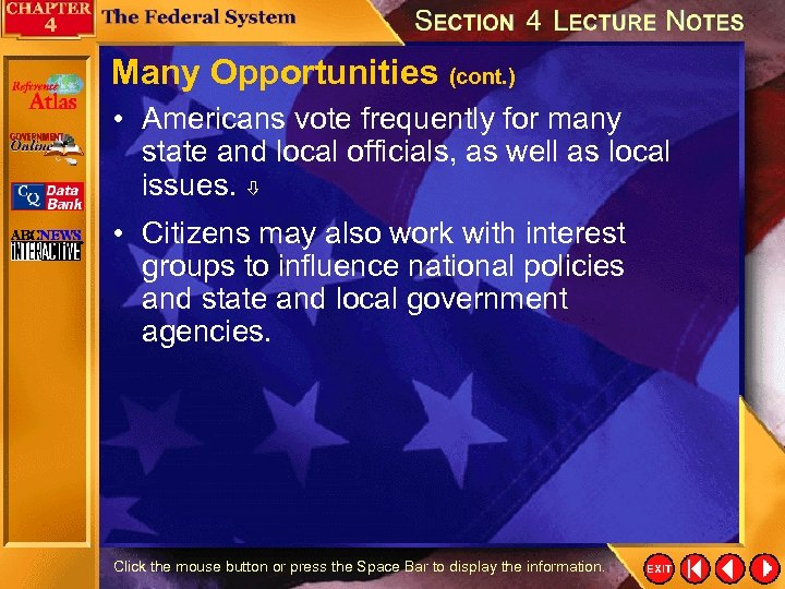 Many Opportunities (cont. ) • Americans vote frequently for many state and local officials,