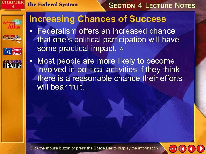 Increasing Chances of Success • Federalism offers an increased chance that one's political participation