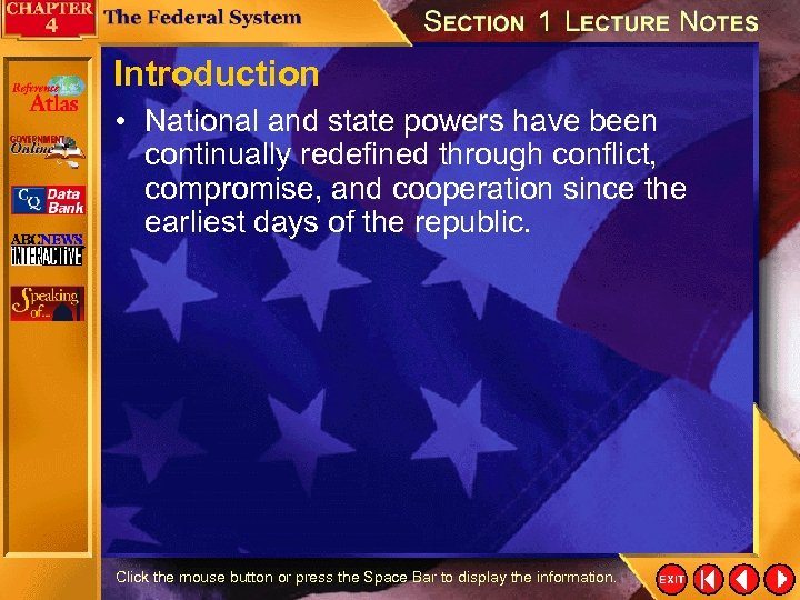 Introduction • National and state powers have been continually redefined through conflict, compromise, and