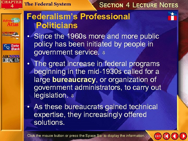 Federalism's Professional Politicians • Since the 1960 s more and more public policy has