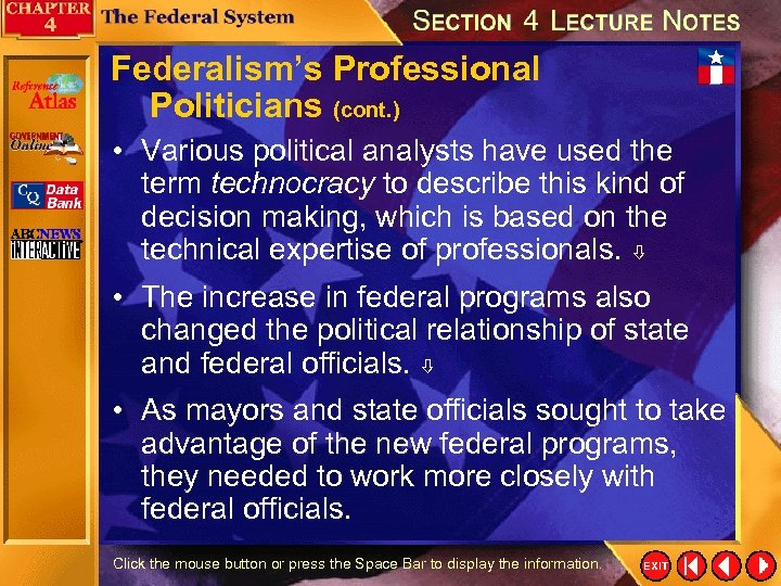 Federalism's Professional Politicians (cont. ) • Various political analysts have used the term technocracy