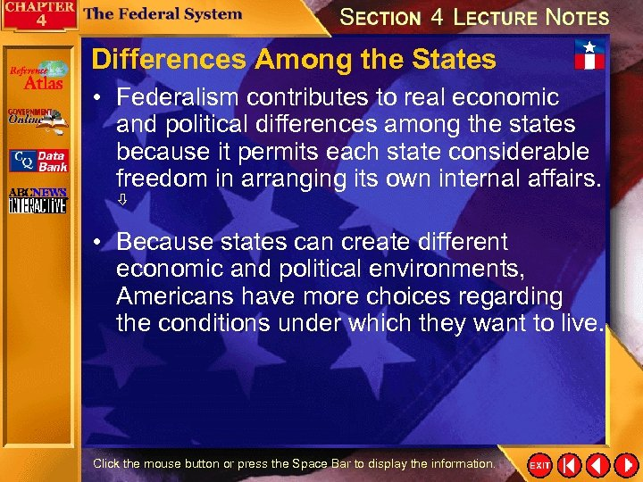 Differences Among the States • Federalism contributes to real economic and political differences among