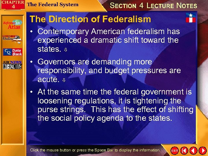 The Direction of Federalism • Contemporary American federalism has experienced a dramatic shift toward