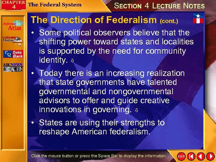 The Direction of Federalism (cont. ) • Some political observers believe that the shifting