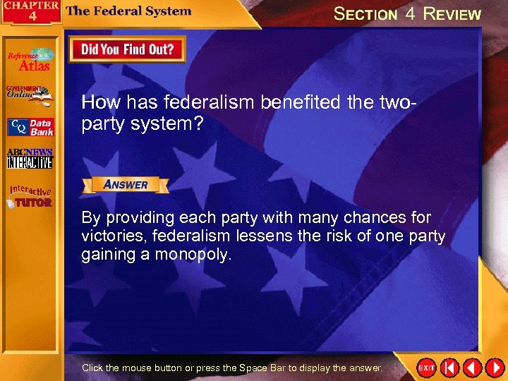 How has federalism benefited the twoparty system? By providing each party with many chances