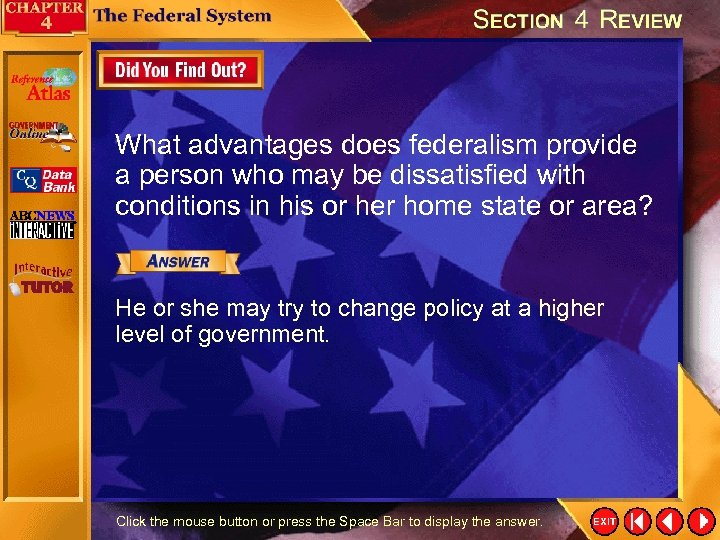 What advantages does federalism provide a person who may be dissatisfied with conditions in