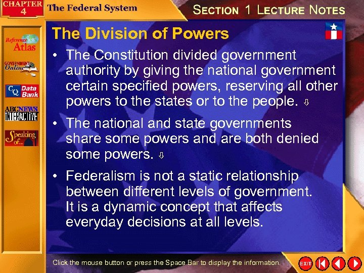 The Division of Powers • The Constitution divided government authority by giving the national