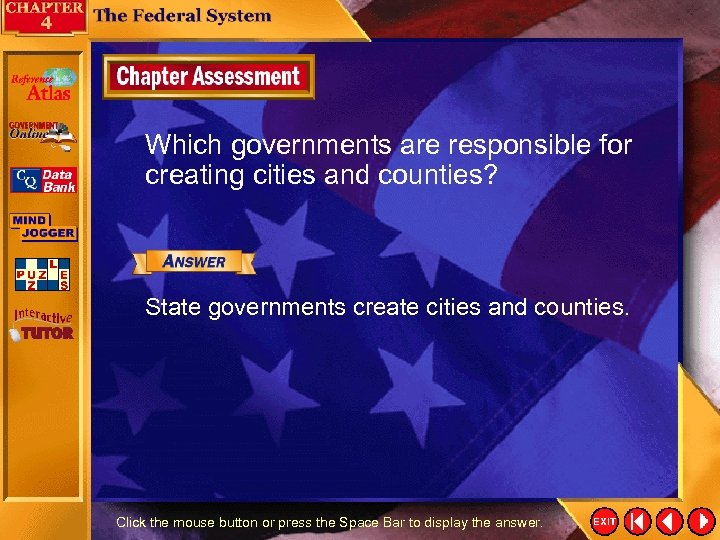 Which governments are responsible for creating cities and counties? State governments create cities and