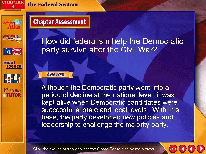 How did federalism help the Democratic party survive after the Civil War? Although the