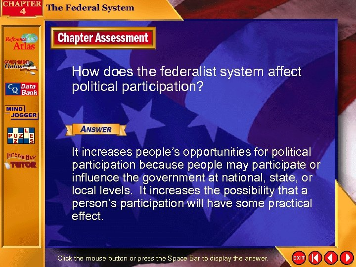 How does the federalist system affect political participation? It increases people's opportunities for political