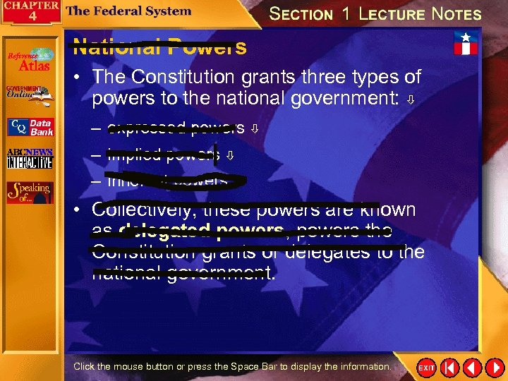 National Powers • The Constitution grants three types of powers to the national government: