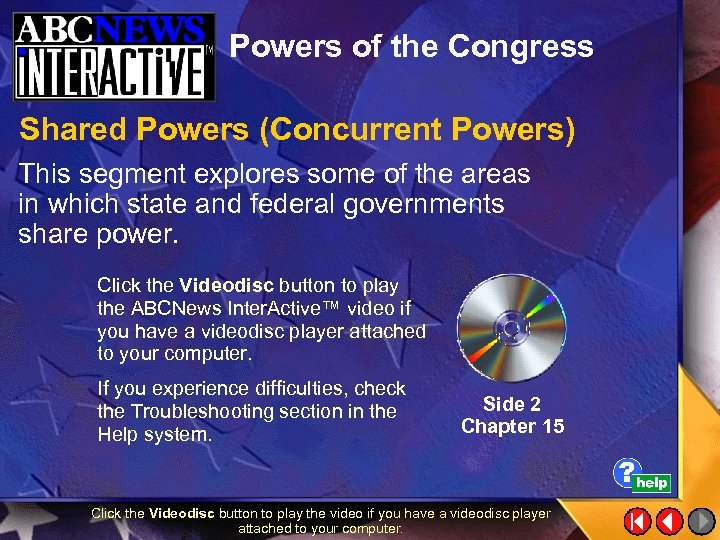 Powers of the Congress Shared Powers (Concurrent Powers) This segment explores some of the