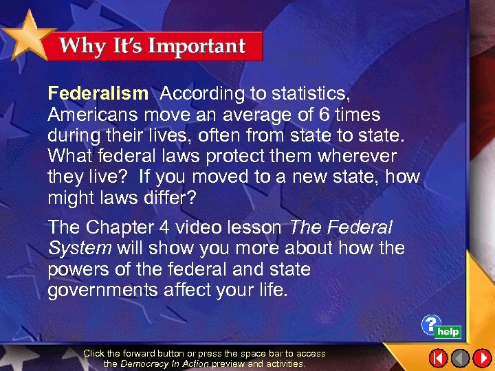 Federalism According to statistics, Americans move an average of 6 times during their lives,