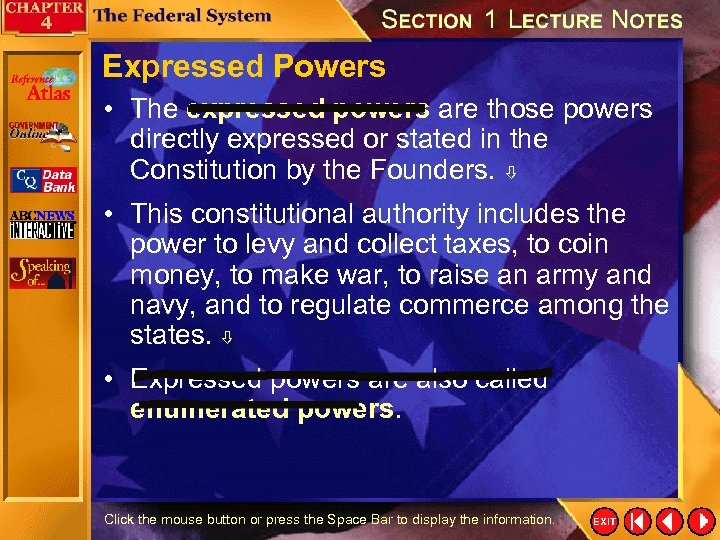 Expressed Powers • The expressed powers are those powers directly expressed or stated in