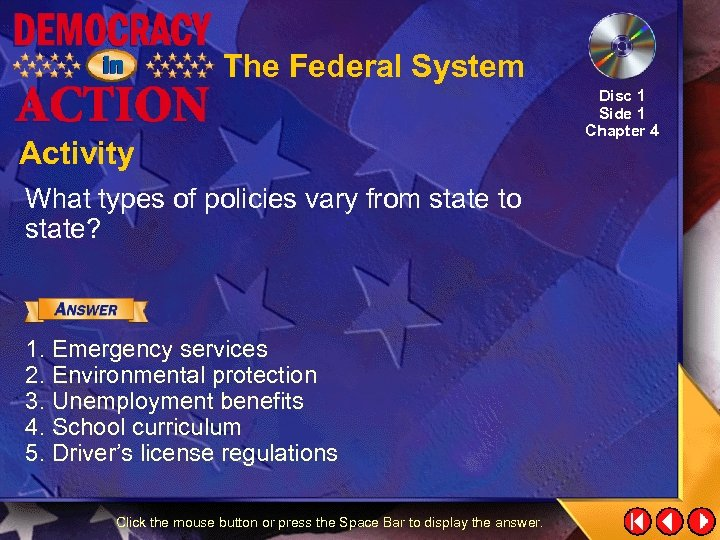 The Federal System Activity What types of policies vary from state to state? 1.