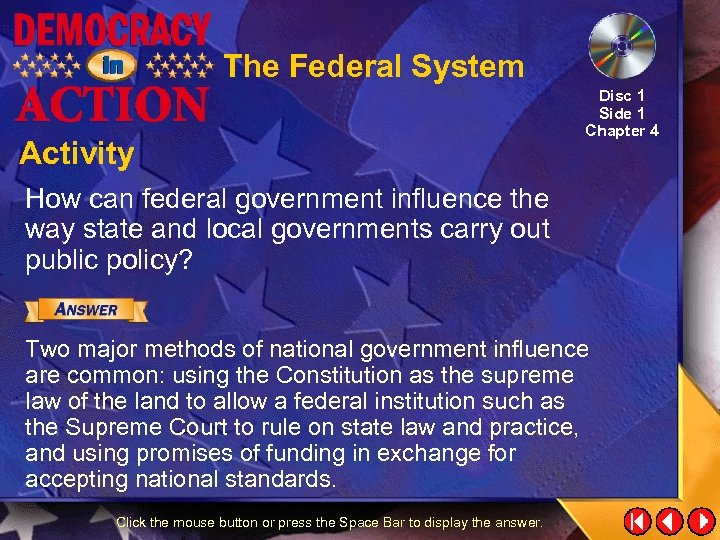The Federal System Activity Disc 1 Side 1 Chapter 4 How can federal government