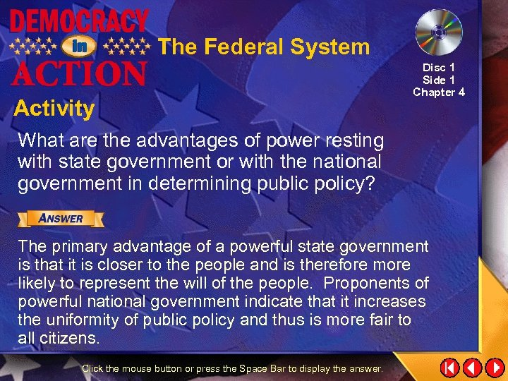 The Federal System Activity Disc 1 Side 1 Chapter 4 What are the advantages