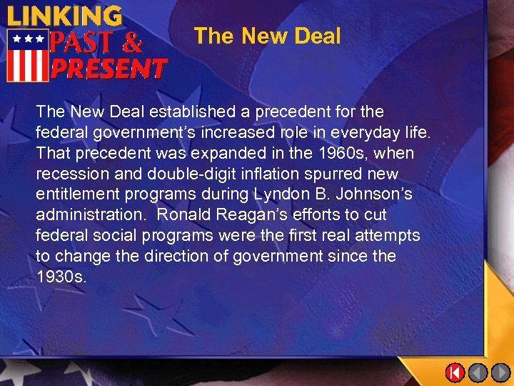 The New Deal established a precedent for the federal government's increased role in everyday