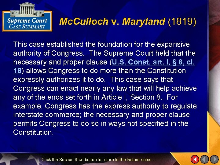Mc. Culloch v. Maryland (1819) This case established the foundation for the expansive authority