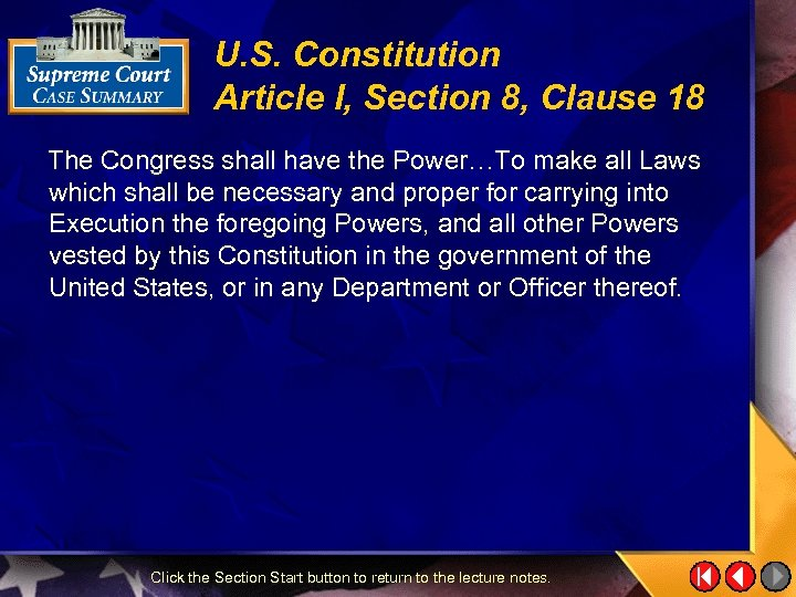 U. S. Constitution Article I, Section 8, Clause 18 The Congress shall have the