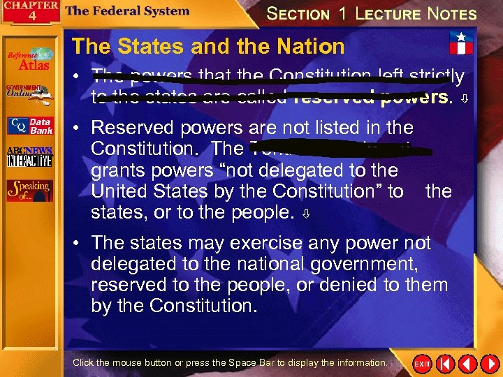 The States and the Nation • The powers that the Constitution left strictly to
