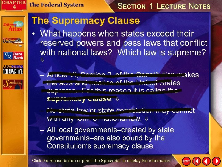 The Supremacy Clause • What happens when states exceed their reserved powers and pass