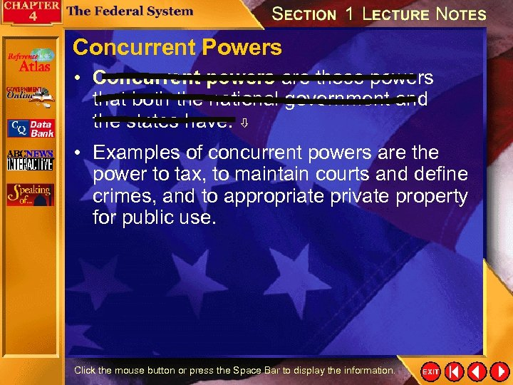 Concurrent Powers • Concurrent powers are those powers that both the national government and