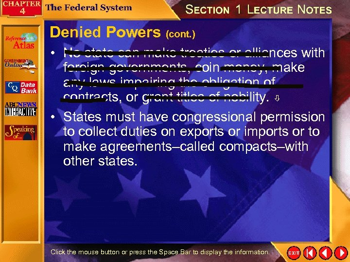 Denied Powers (cont. ) • No state can make treaties or alliances with foreign