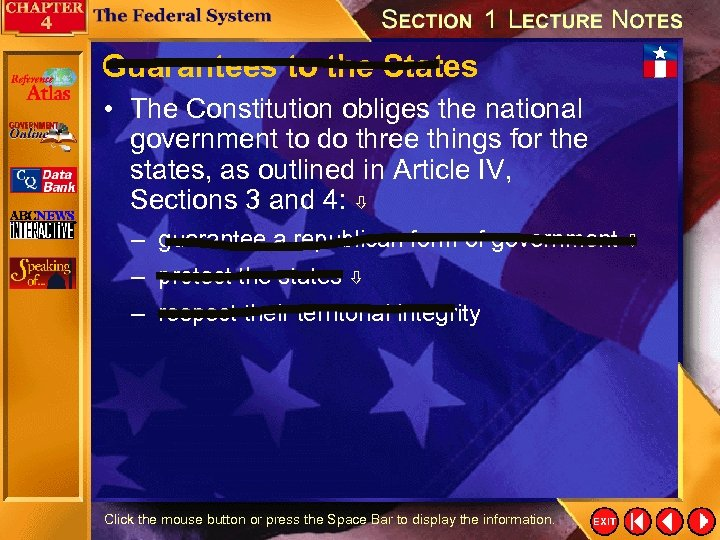 Guarantees to the States • The Constitution obliges the national government to do three