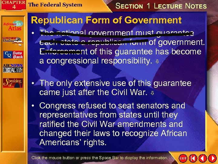 Republican Form of Government • The national government must guarantee each state a republican