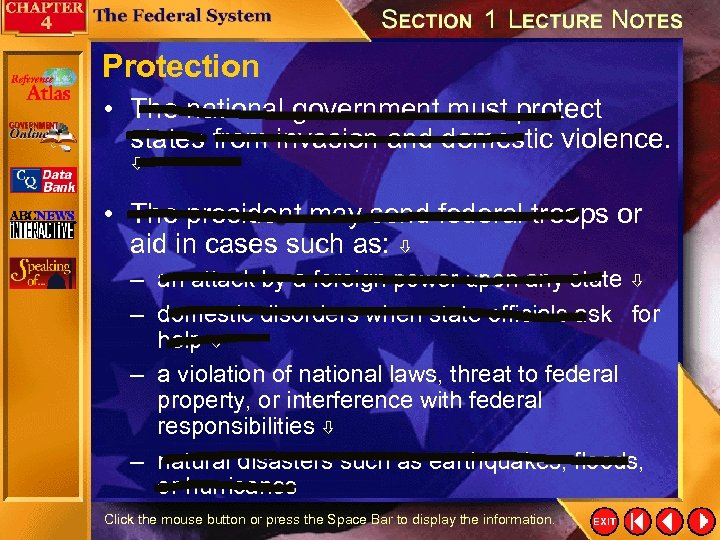Protection • The national government must protect states from invasion and domestic violence. •